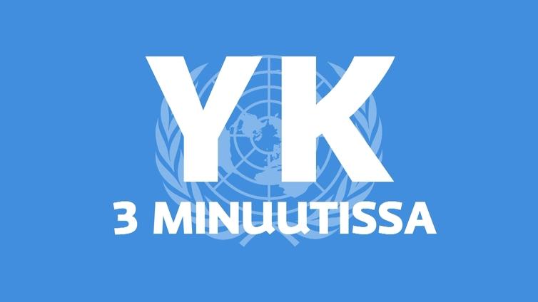 YK kolmessa minuutissa